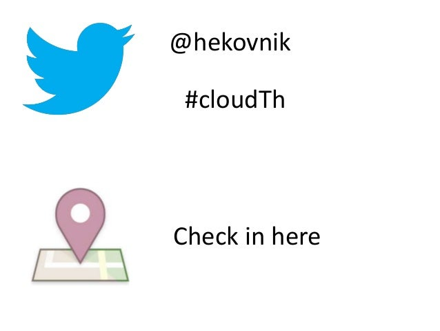 #cloudTh @hekovnik Check in here
