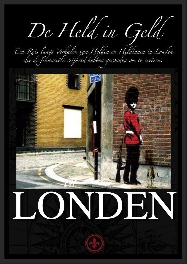 De Held in GeldEen Reis langs Verhalen van Helden en Heldinnen in Londen   die de financiële vrijheid hebben gevonden om te...