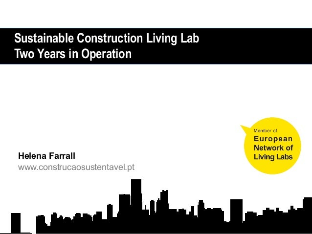 Sustainable Construction Living LabTwo Years in OperationHelena Farrallwww.construcaosustentavel.pt