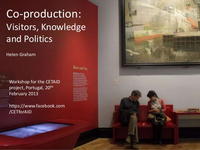 Co-production: Visitors, Knowledge and Politics for CETAID