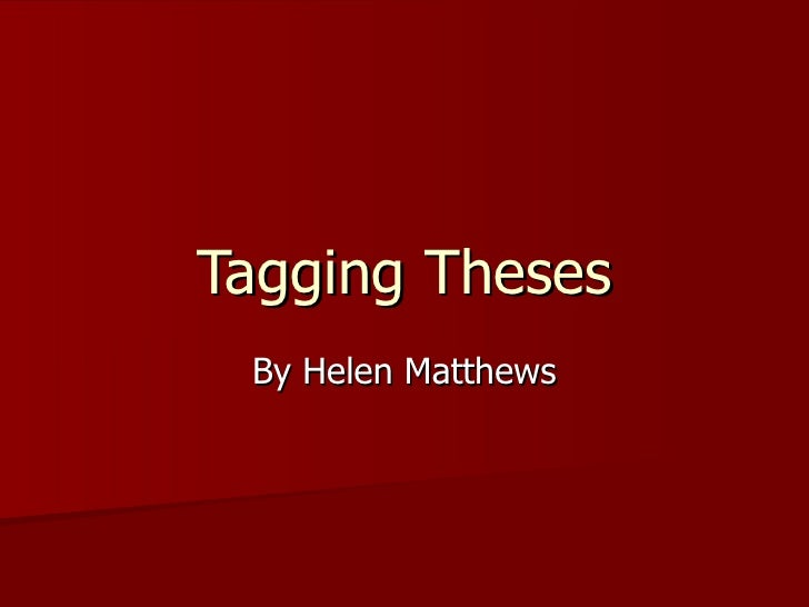 Tagging Theses By Helen Matthews
