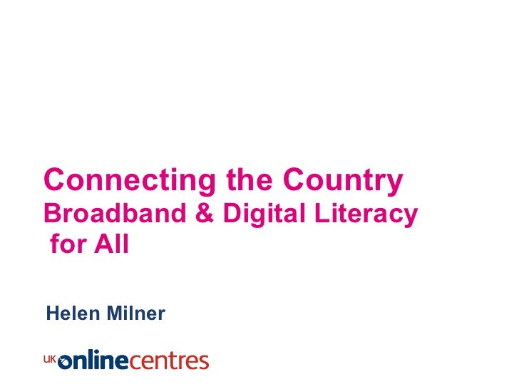 Connecting the Country Broadband & Digital Literacy  for All Helen Milner