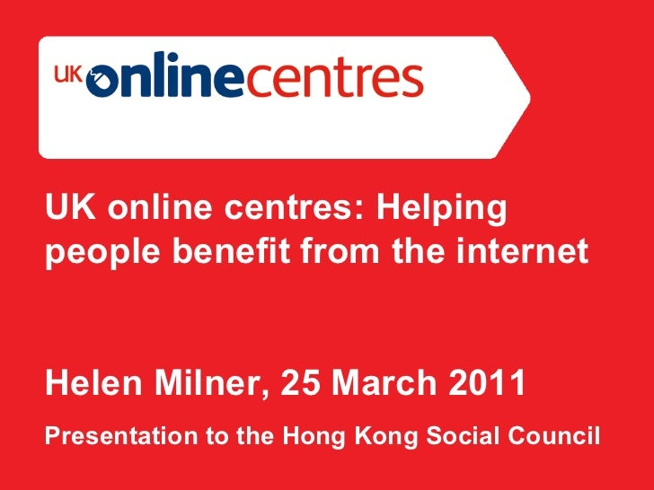 Section Divider: Heading intro here. UK online centres: Helping people benefit from the internet Helen Milner, 25 March 20...