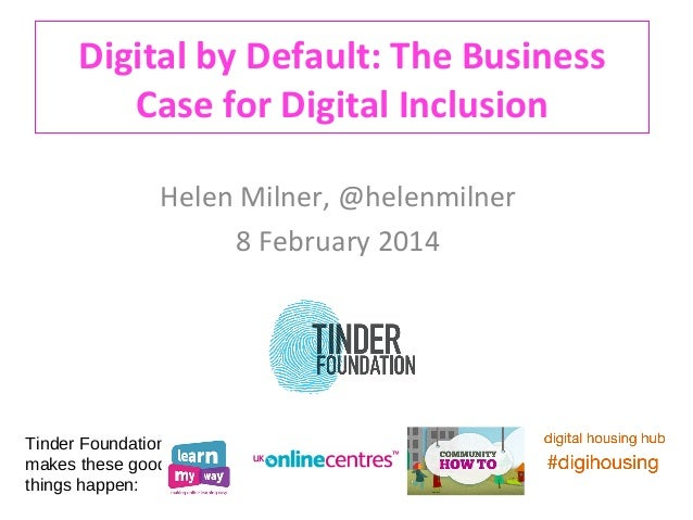 Business Case for Digital Inclusion & Social Housing 8 Feb 2014