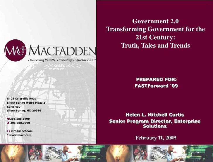 Gov 2.0  Transforming Gov't -21st Century:  Truth, Tales, Trends