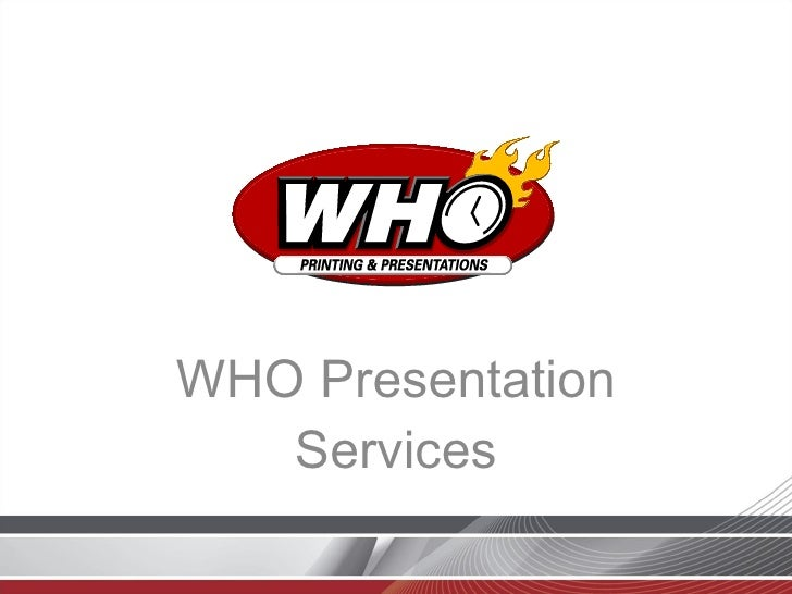 WHO Presentation Services