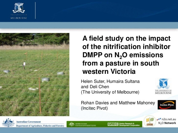 A field study on the impactof the nitrification inhibitorDMPP on N2O emissionsfrom a pasture in southwestern VictoriaHelen...