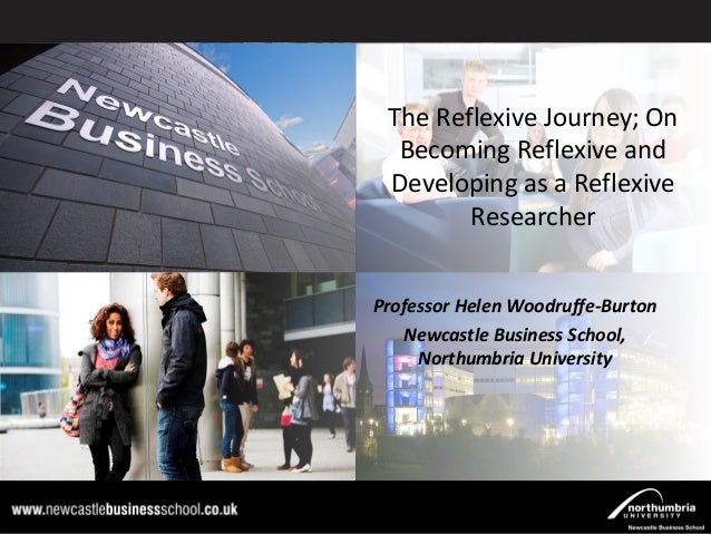 The reflexive journey - On becoming reflexive and developing as a reflexive researcher: Helen Woodruffe-Burton