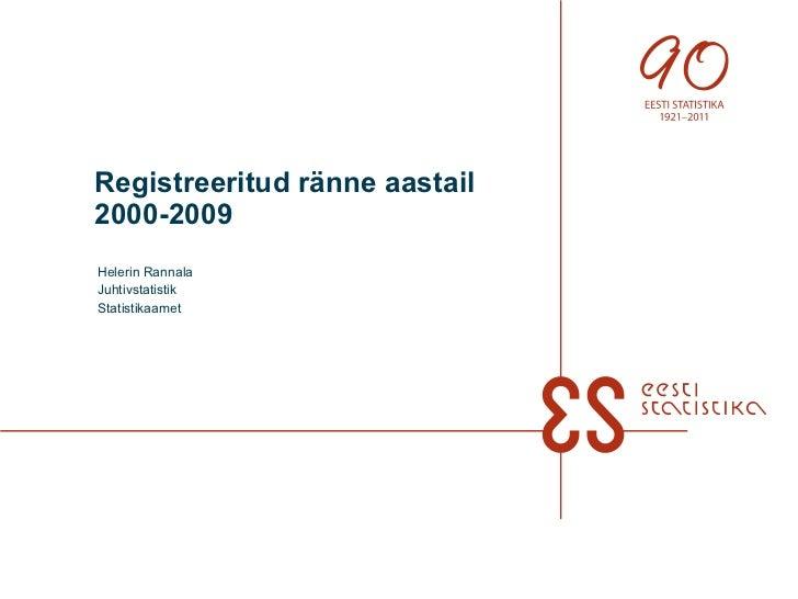 Helerin Rannala: Registreeritud ränne aastail 2000-2009