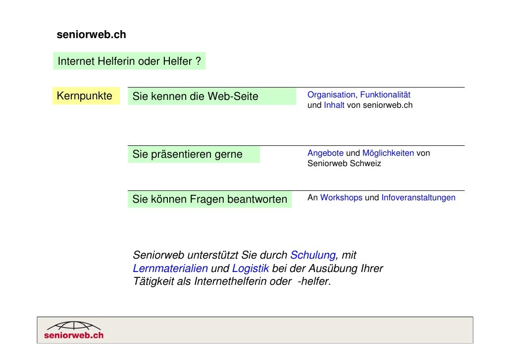 seniorweb.ch  Internet Helferin oder Helfer ?   Kernpunkte      Sie kennen die Web-Seite           Organisation, Funktiona...