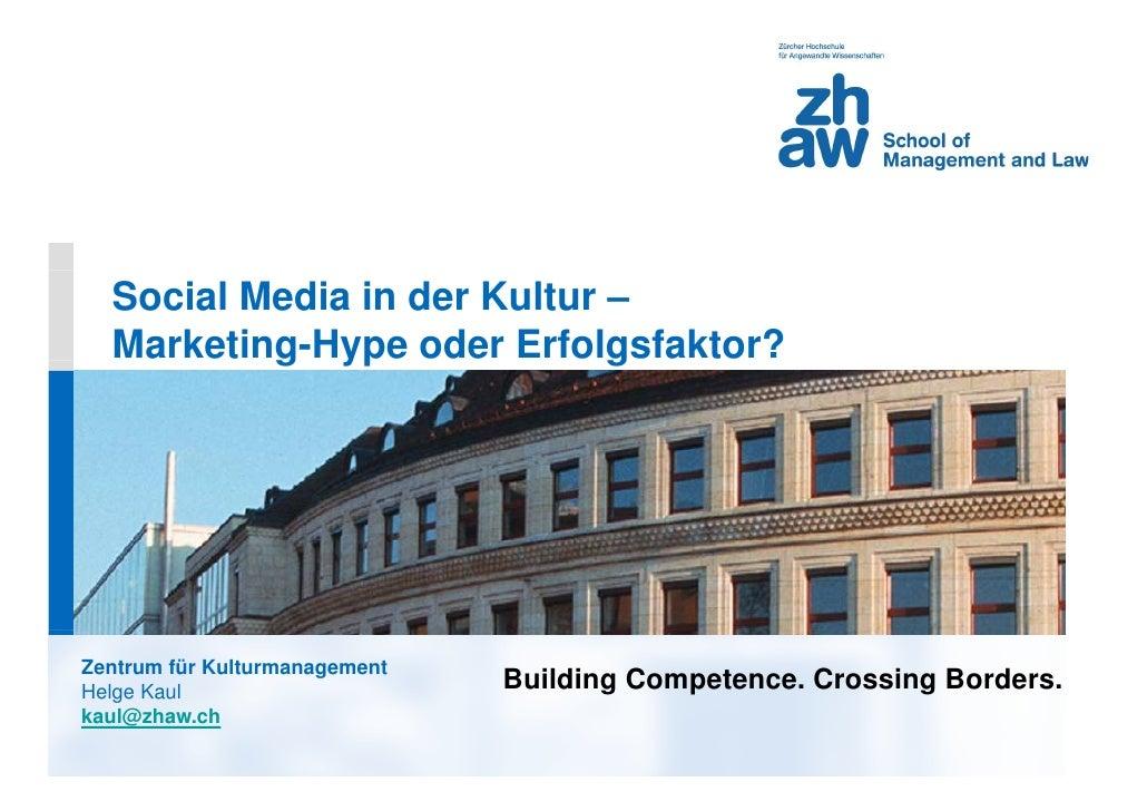 Social Media in der Kultu –                           ur   Marketing-Hype oder Erfo g           g yp             olgsfakto...