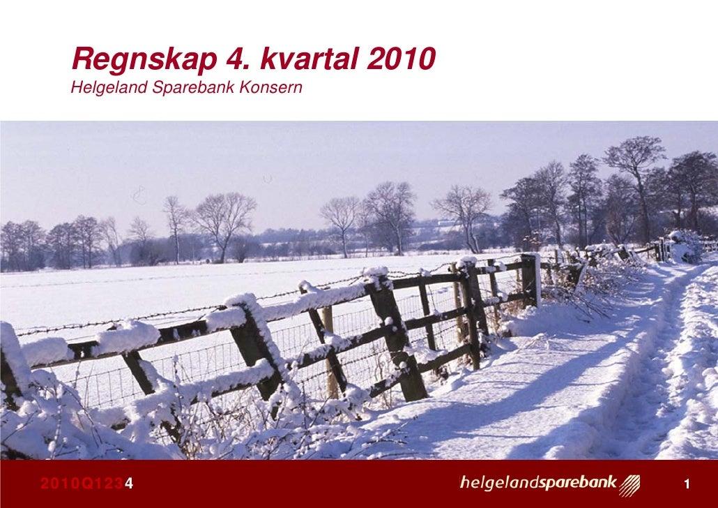 20  Regnskap 4. kvartal 2010  Helgeland Sparebank Konsern                                102010Q1234                      ...