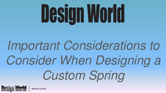 Important Considerations to Consider When Designing a Custom Spring