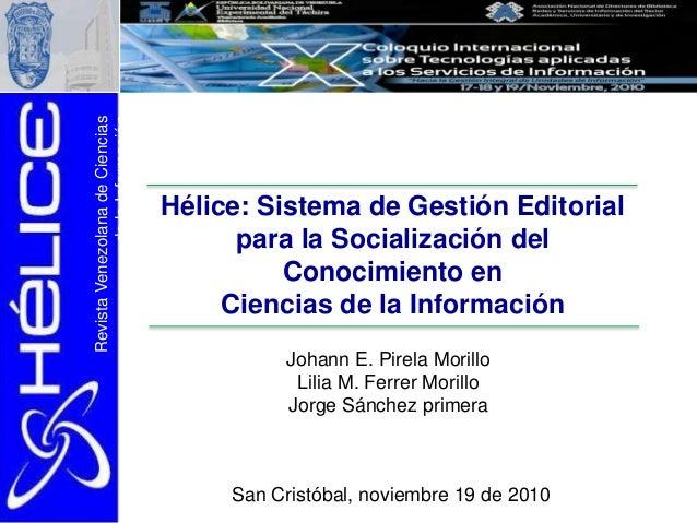 RevistaVenezolanadeCiencias delaInformación Hélice: Sistema de Gestión Editorial para la Socialización del Conocimiento en...