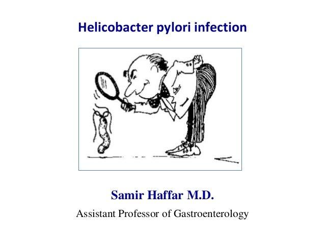 Helicobacter pylori infectionSamir Haffar M.D.Assistant Professor of Gastroenterology