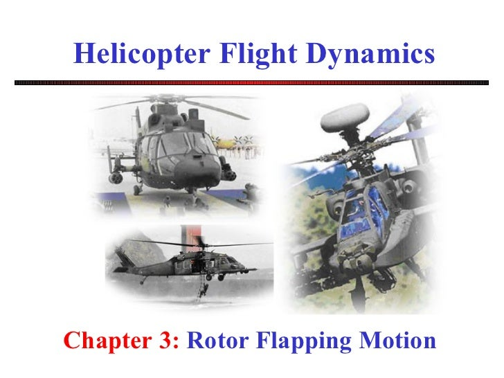 Helicopter Flight Dynamics Chapter 3:  Rotor Flapping Motion