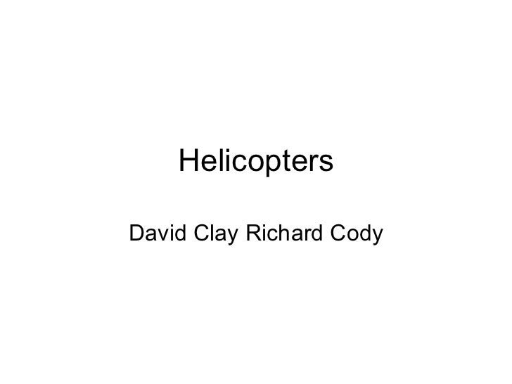 Helicopters David Clay Richard Cody