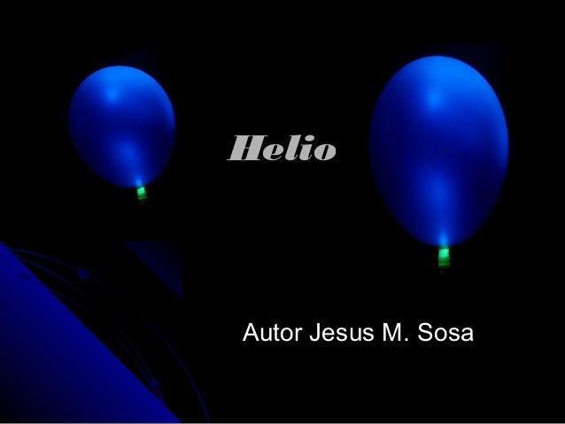 HelioHelio Autor Jesus M. SosaAutor Jesus M. Sosa