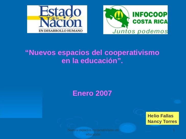 """""""Nuevos espacios del cooperativismo         en la educación"""".              Enero 2007                                     ..."""