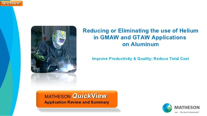 Reducing Helium Use in GMAW and GTAW on Aluminum - QuickView