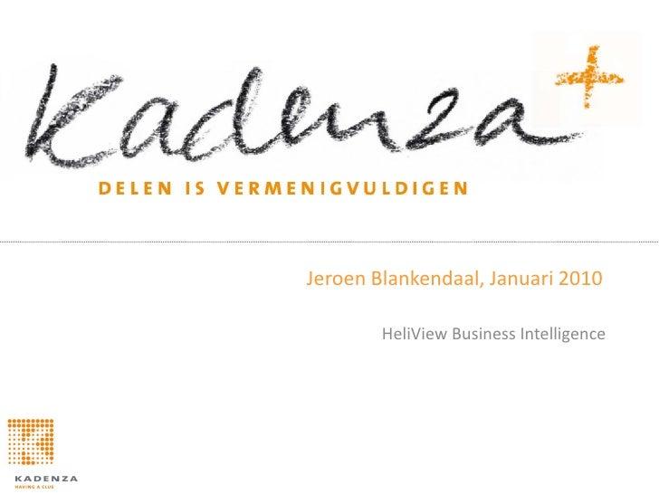 Jeroen Blankendaal, Januari 2010          HeliView Business Intelligence