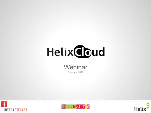 HelixCloud  Webinar   December 2012