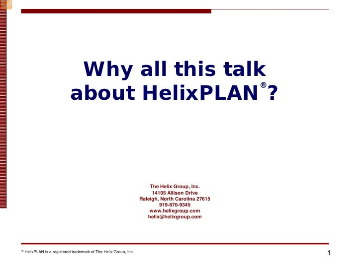 Why all this talk                             about HelixPLAN ?                                                           ...