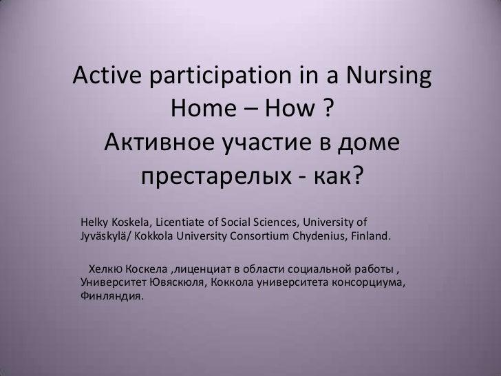 Helky Koskela.Active participation in nursing homes: Is it possible?