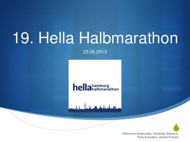 S19. Hella Halbmarathon23.06.2013Katharina Kusmenko, Christian Siemers,Felix Krenzien, Janina Potratz