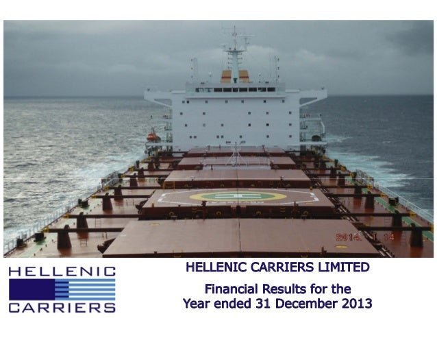 HELLENIC CARRIERS LIMITED Financial Results for the Year ended 31 December 2013 1