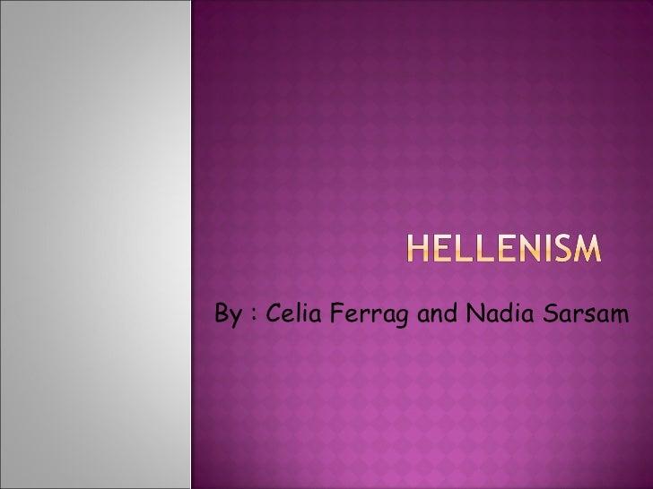 By : Celia Ferrag and Nadia Sarsam