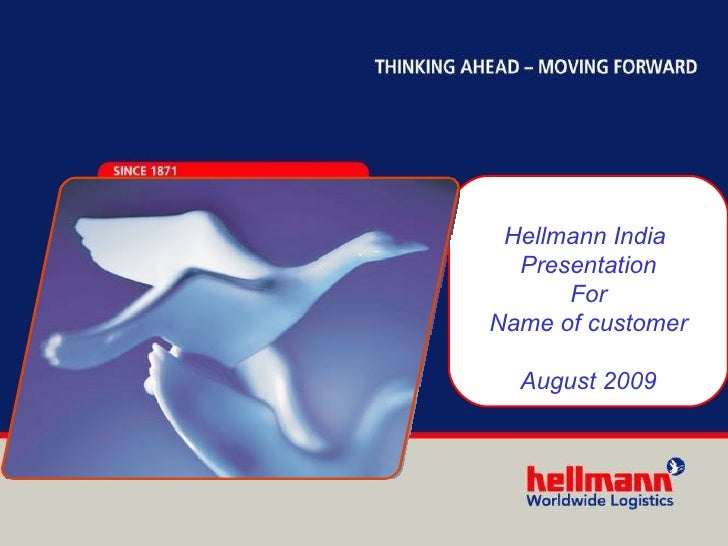 Hellmann India  Presentation For Name of customer August 2009