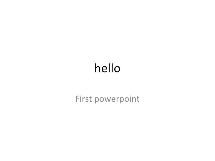 hello First powerpoint