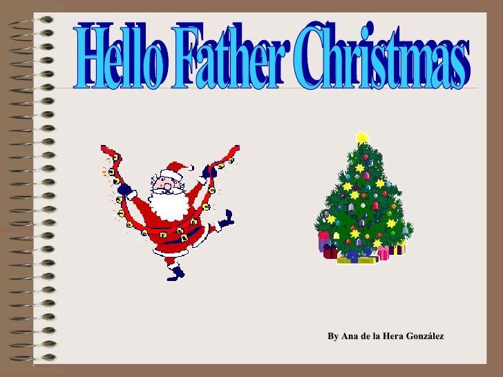 Hello Father Christmas
