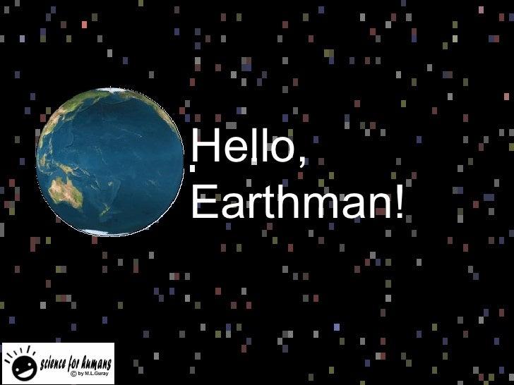 Hello, Earthman!