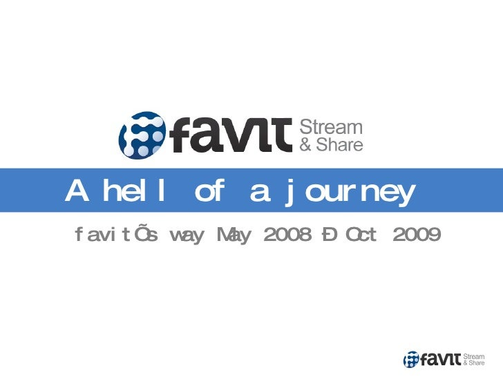 A hell of a journey favit's way May 2008 – Oct 2009