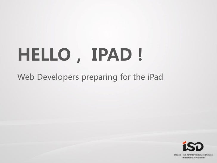 HELLO, IPAD! Web Developers preparing for the iPad