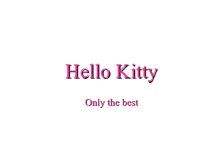 Hello Kitty  Only the best