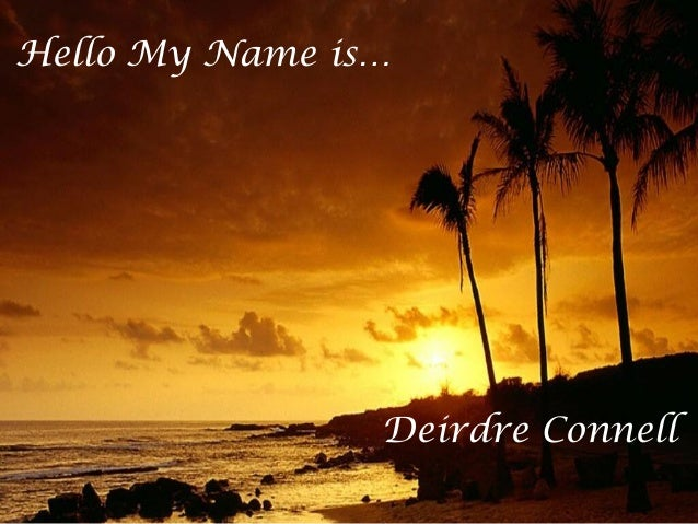 Hello My Name is… Deirdre Connell
