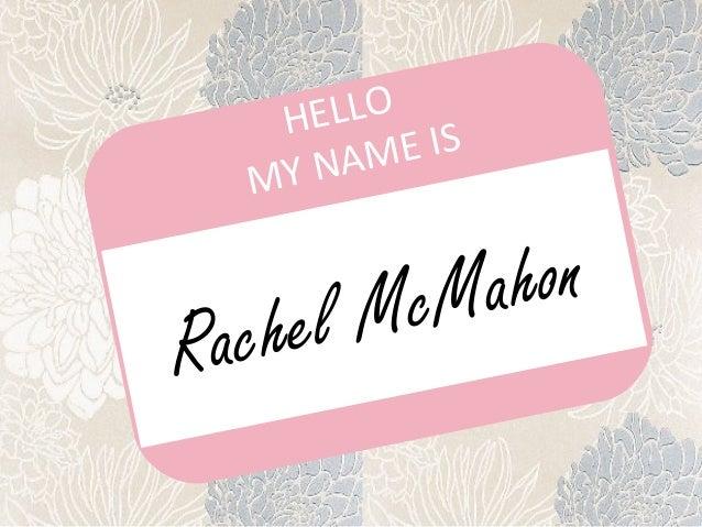 Rachel McMahon HELLO MY NAME IS