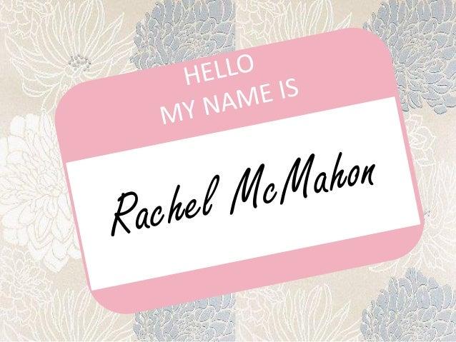 Hello my name is Rachel McMahon