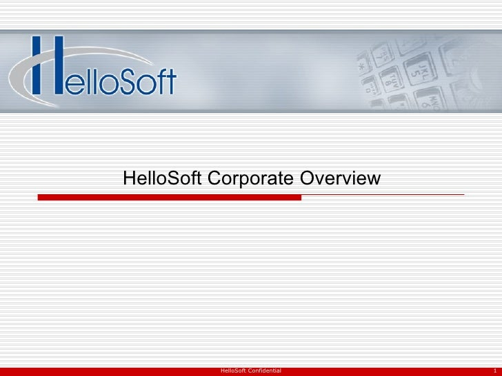 HelloSoft Confidential HelloSoft Corporate Overview