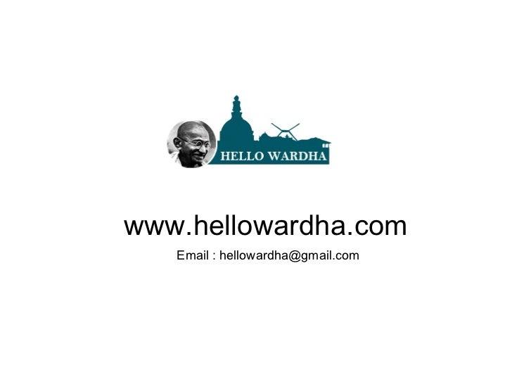 www.hellowardha.com Email : hellowardha@gmail.com