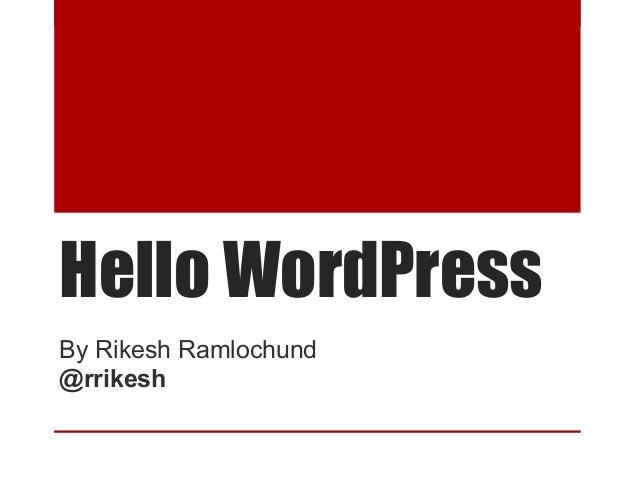 Hello WordPress By Rikesh Ramlochund @rrikesh