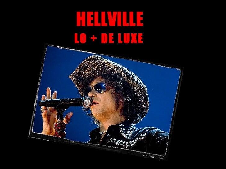 HELLVILLE LO + DE LUXE