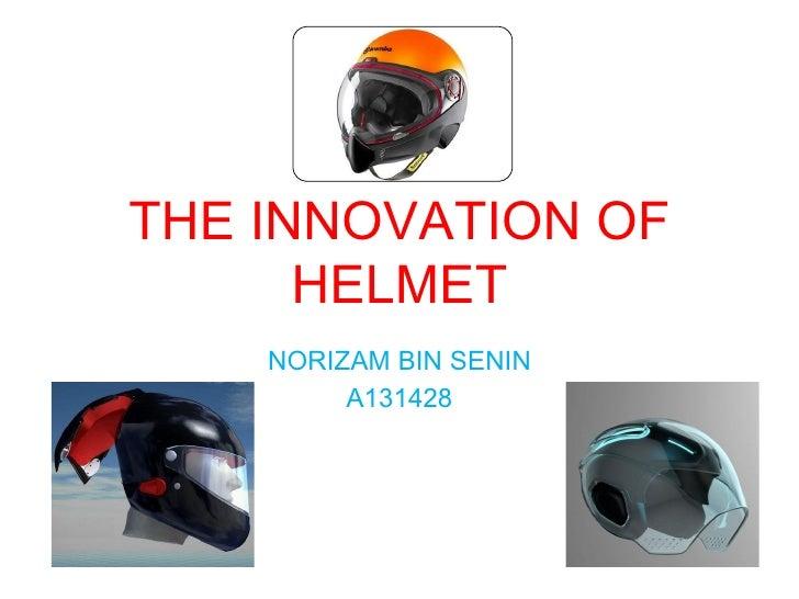 THE INNOVATION OF      HELMET    NORIZAM BIN SENIN         A131428