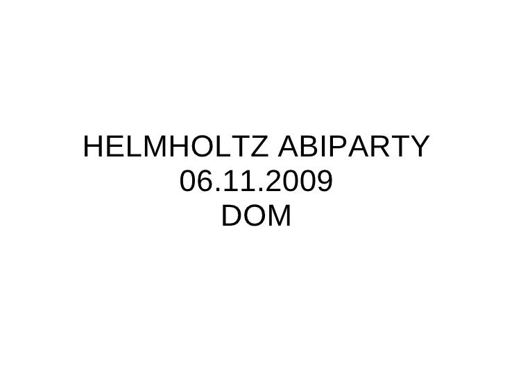 HELMHOLTZ ABIPARTY 06.11.2009 DOM