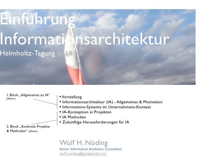 """Einführung Informationsarchitektur Helmholtz-Tagung in 60min      1. Block """"Allgemeines zu IA""""  (30min.)                  ..."""
