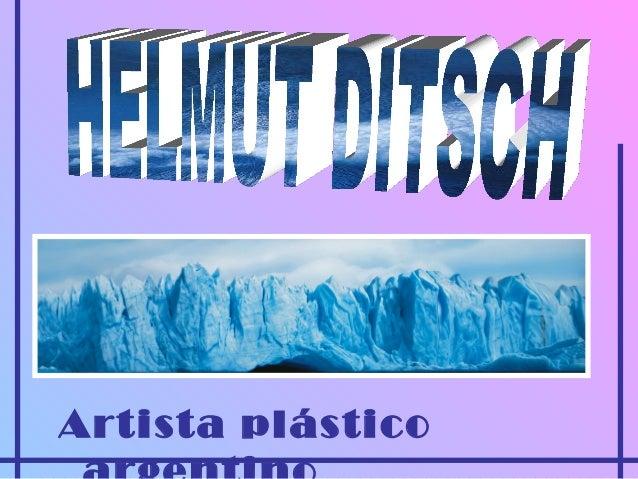 Helmut ditsch (artista plástico argentino)