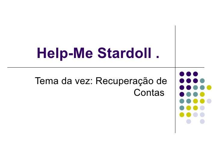 Help-Me Stardoll .  Tema da vez: Recuperação de Contas